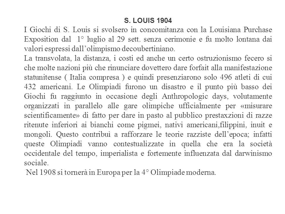 Nel 1908 si tornerà in Europa per la 4° Olimpiade moderna.