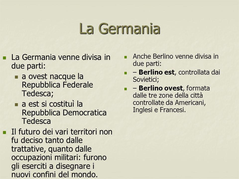 La Germania La Germania venne divisa in due parti: