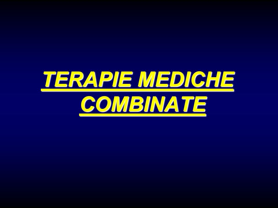TERAPIE MEDICHE COMBINATE