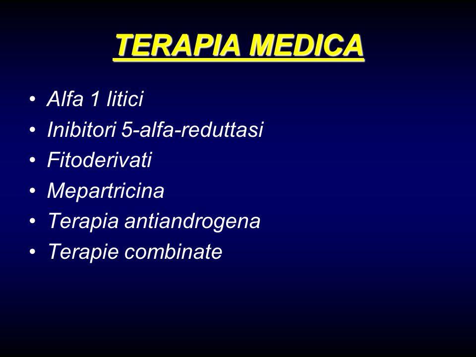 TERAPIA MEDICA Alfa 1 litici Inibitori 5-alfa-reduttasi Fitoderivati