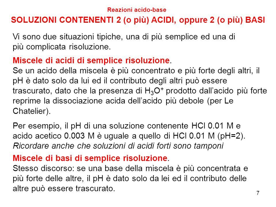 SOLUZIONI CONTENENTI 2 (o più) ACIDI, oppure 2 (o più) BASI