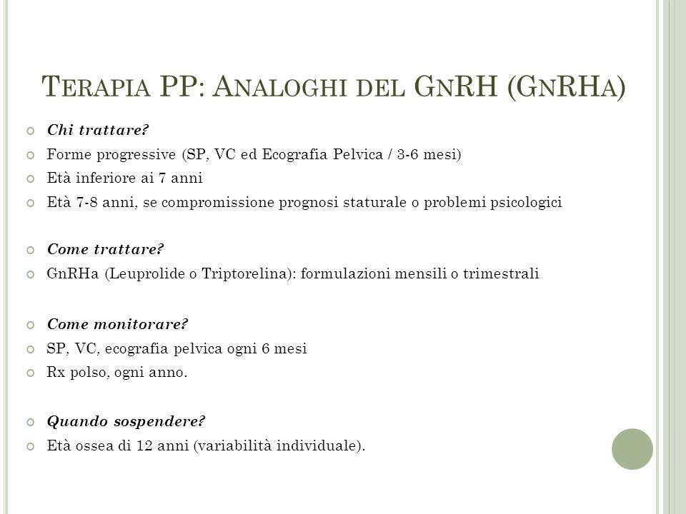 Terapia PP: Analoghi del GnRH (GnRHa)