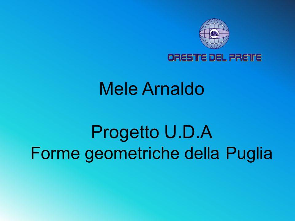 Mele Arnaldo Progetto U.D.A Forme geometriche della Puglia