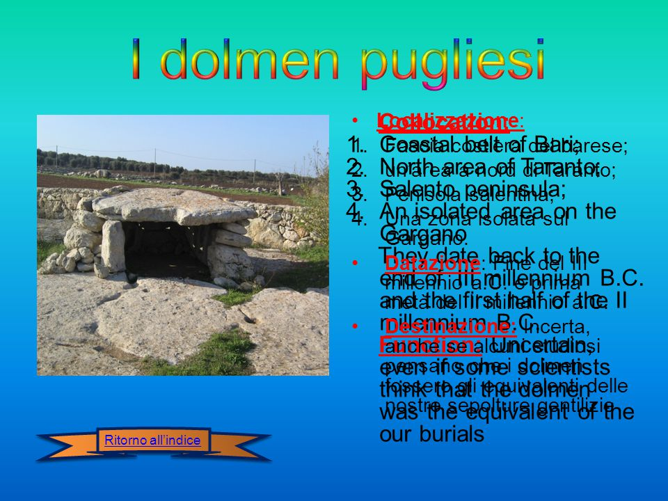 I dolmen pugliesi Collocation: Coastal belt of Bari;