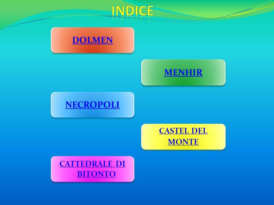 INDICE DOLMEN MENHIR NECROPOLI CASTEL DEL MONTE CATTEDRALE DI BITONTO