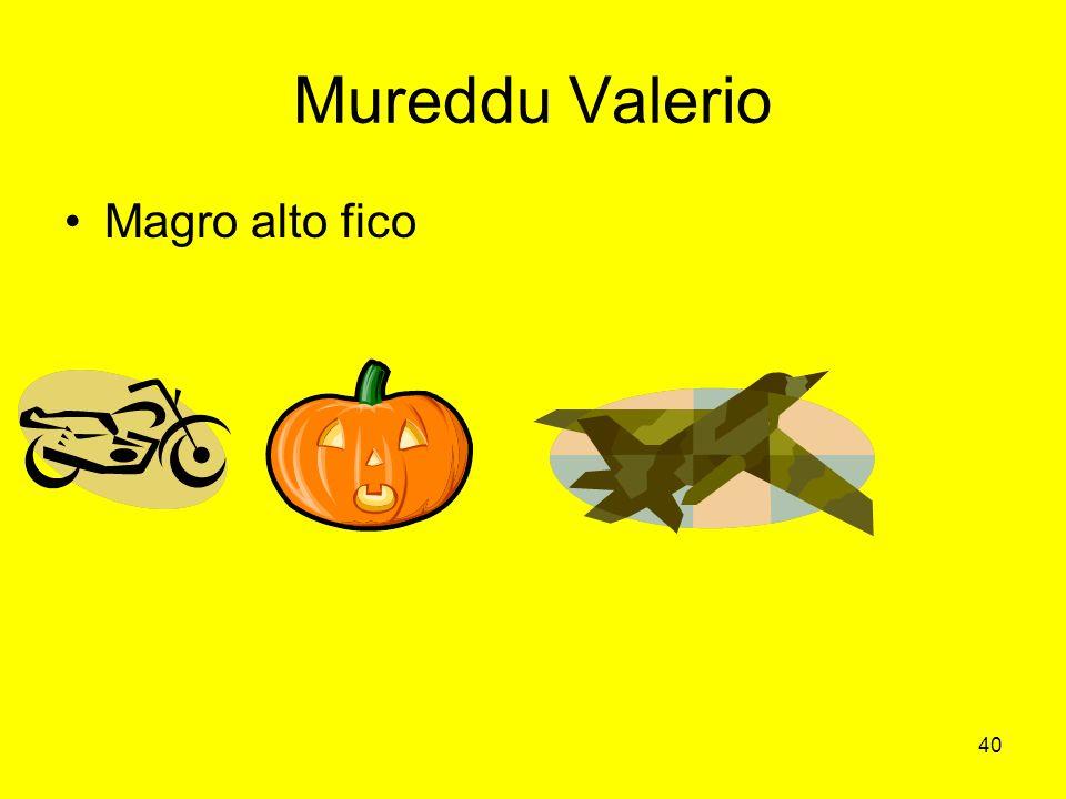 Mureddu Valerio Magro alto fico