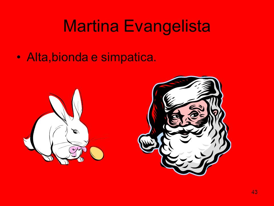 Martina Evangelista Alta,bionda e simpatica.