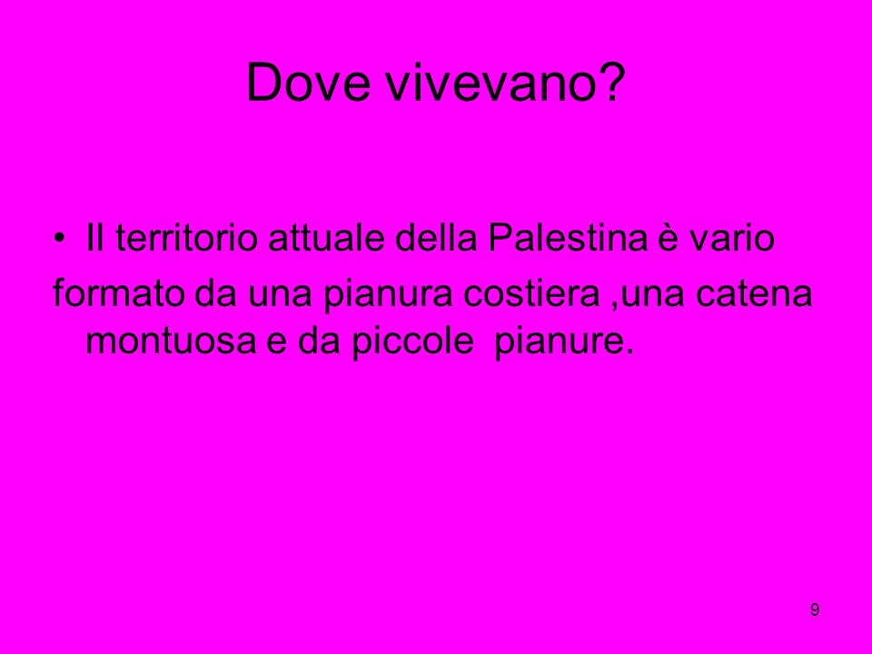 Dove vivevano Il territorio attuale della Palestina è vario
