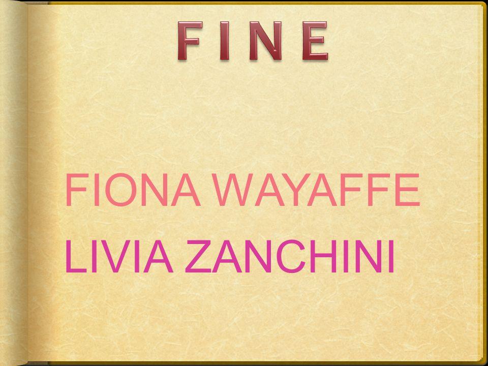 F I N E FIONA WAYAFFE LIVIA ZANCHINI