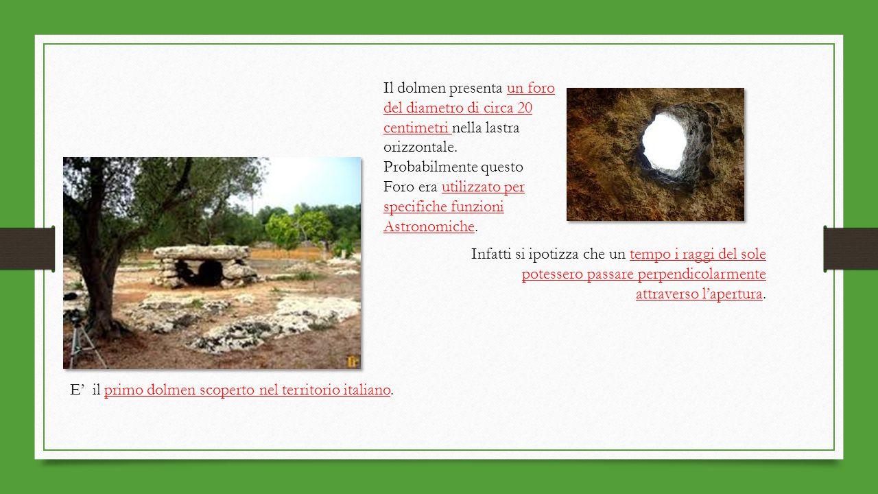 Il dolmen presenta un foro del diametro di circa 20 centimetri nella lastra orizzontale.