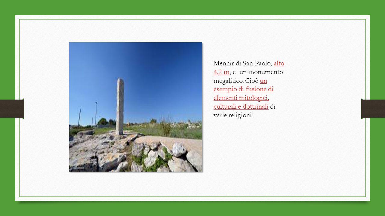 Menhir di San Paolo, alto 4,2 m, è un monumento megalitico