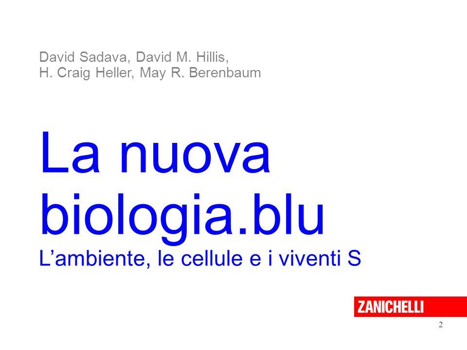 La nuova biologia.blu L'ambiente, le cellule e i viventi S