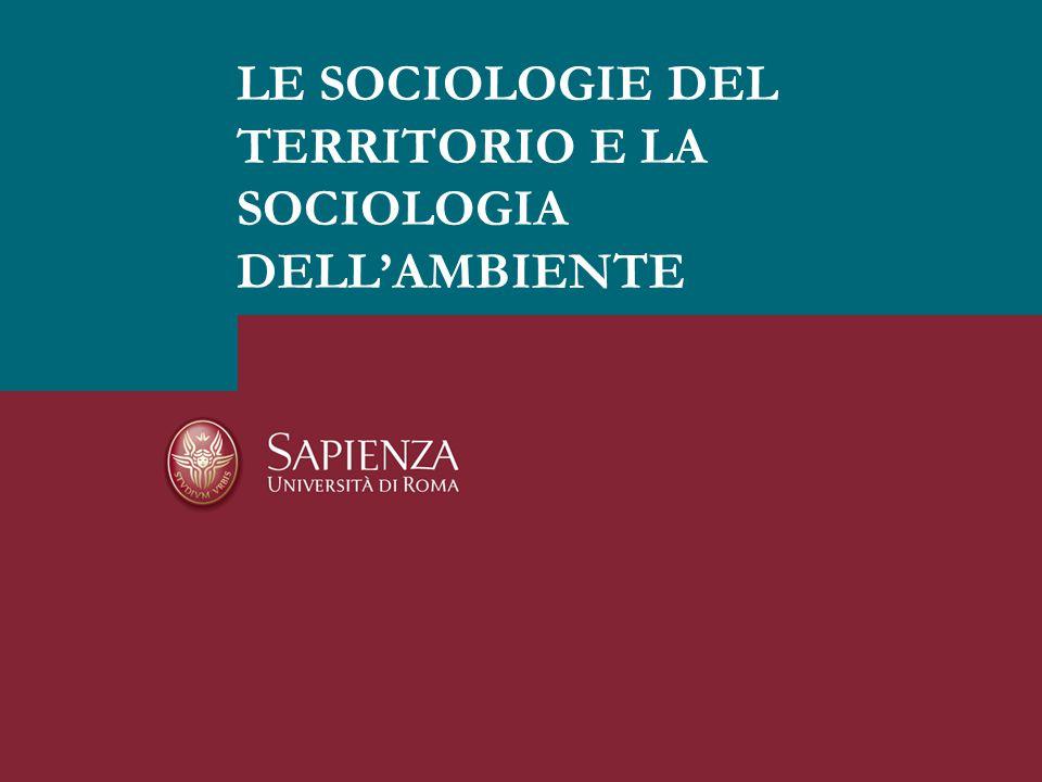 LE SOCIOLOGIE DEL TERRITORIO E LA SOCIOLOGIA DELL'AMBIENTE