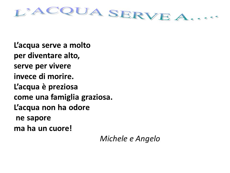 L'ACQUA SERVE A…..