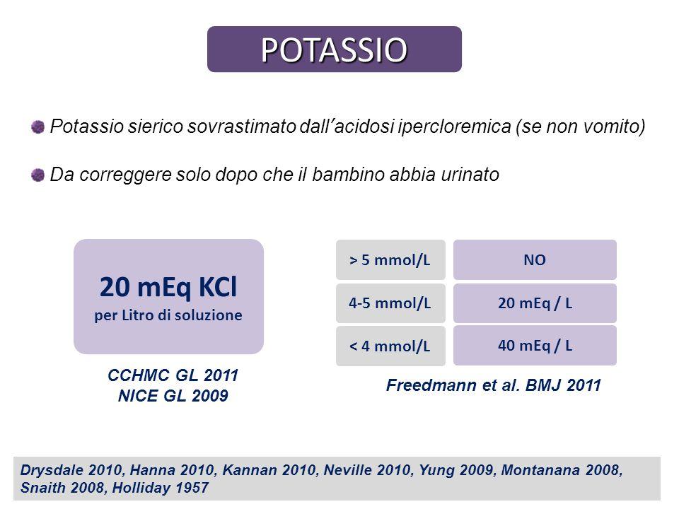 POTASSIOPotassio sierico sovrastimato dall'acidosi ipercloremica (se non vomito) Da correggere solo dopo che il bambino abbia urinato.