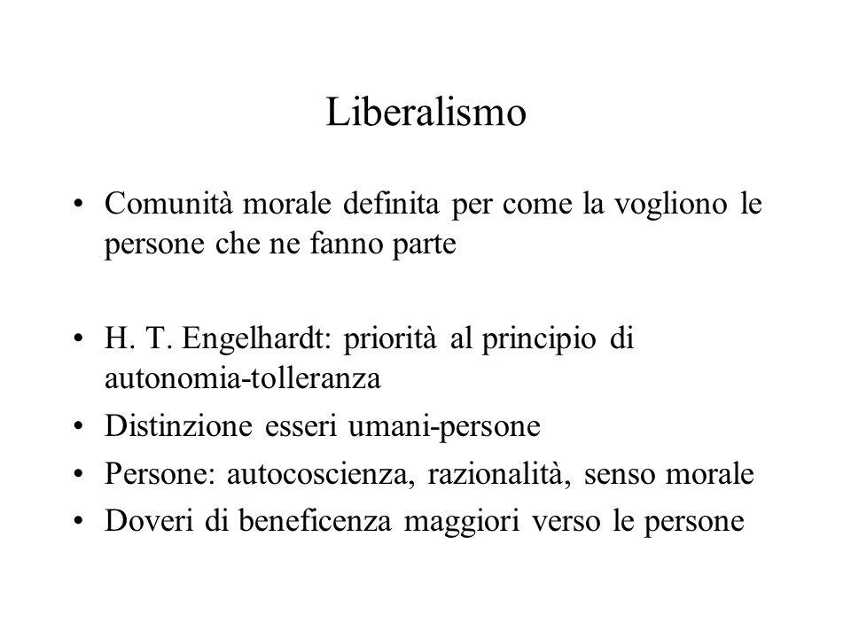 Liberalismo Comunità morale definita per come la vogliono le persone che ne fanno parte.