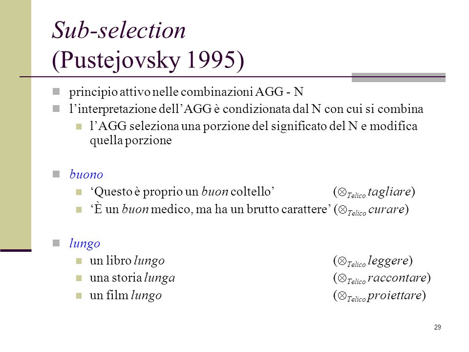 Sub-selection (Pustejovsky 1995)