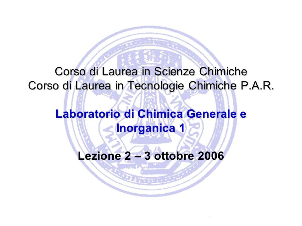 Corso di Laurea in Scienze Chimiche Corso di Laurea in Tecnologie Chimiche P.A.R.