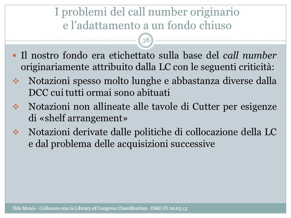 I problemi del call number originario e l'adattamento a un fondo chiuso