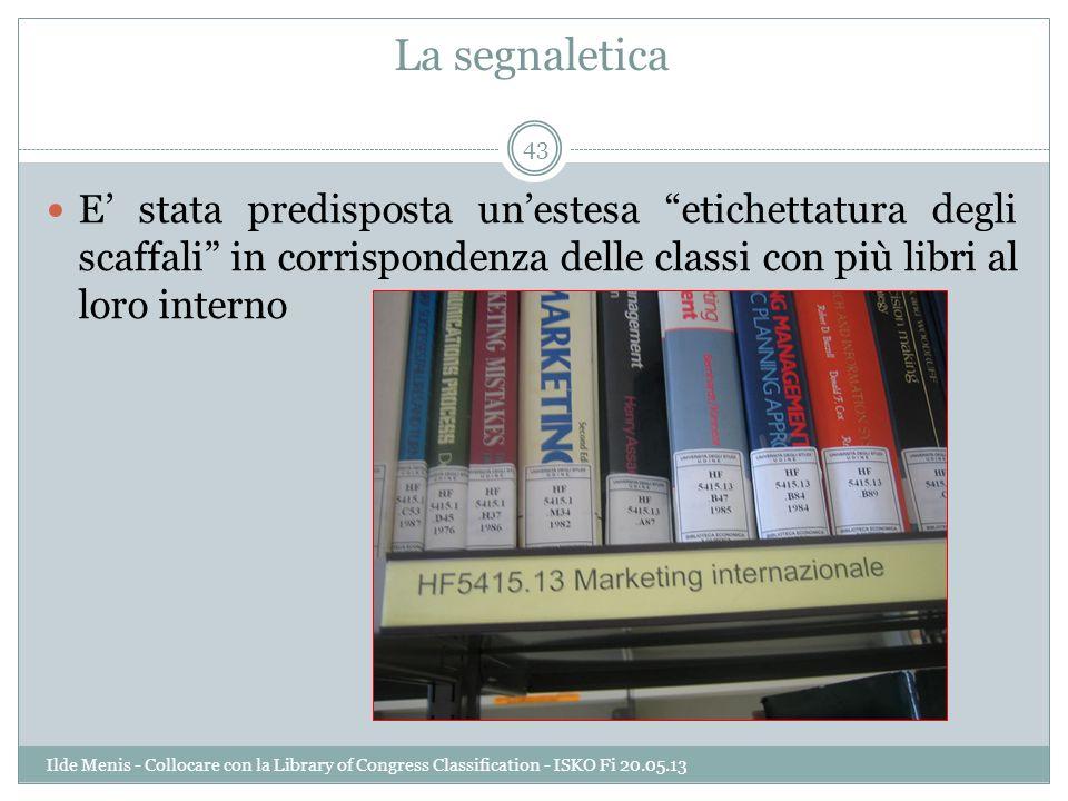 La segnaletica E' stata predisposta un'estesa etichettatura degli scaffali in corrispondenza delle classi con più libri al loro interno.