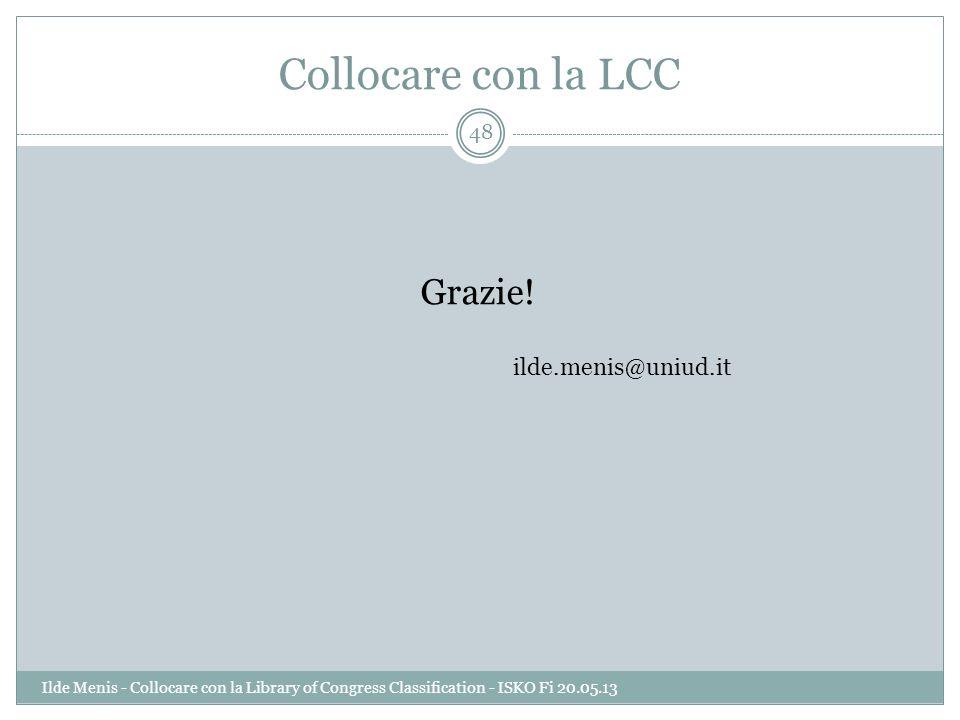 Collocare con la LCC Grazie! ilde.menis@uniud.it
