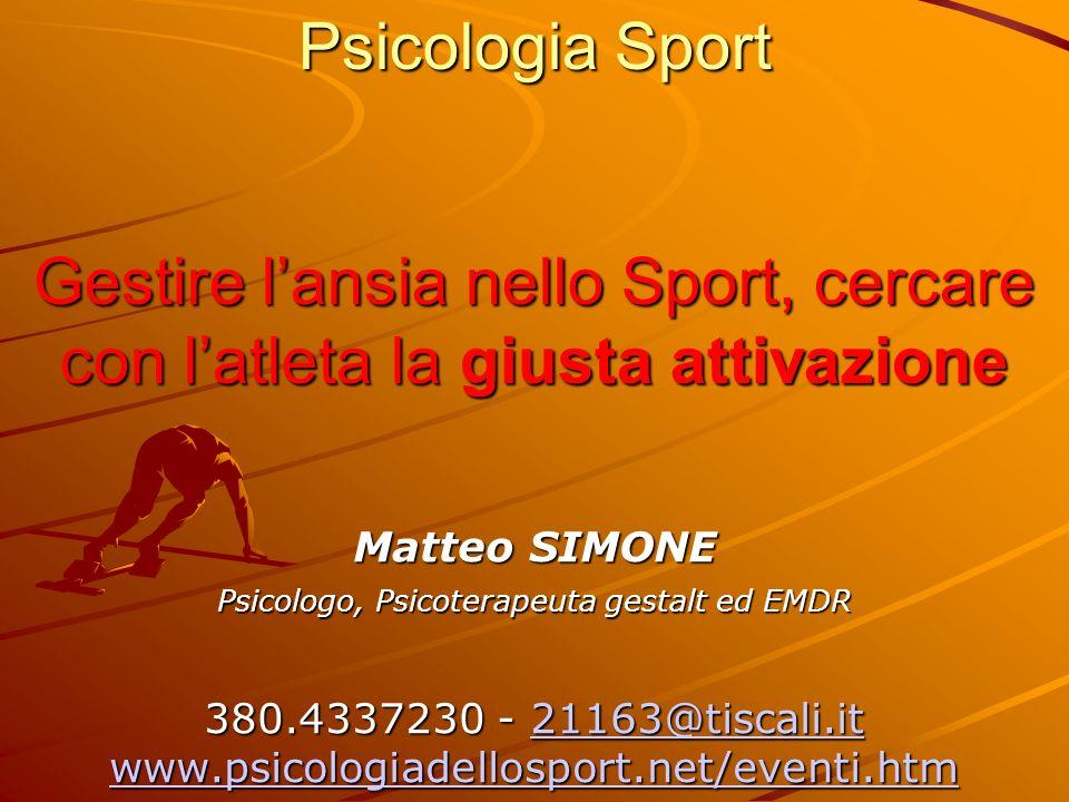 Psicologia Sport Gestire l'ansia nello Sport, cercare con l'atleta la giusta attivazione