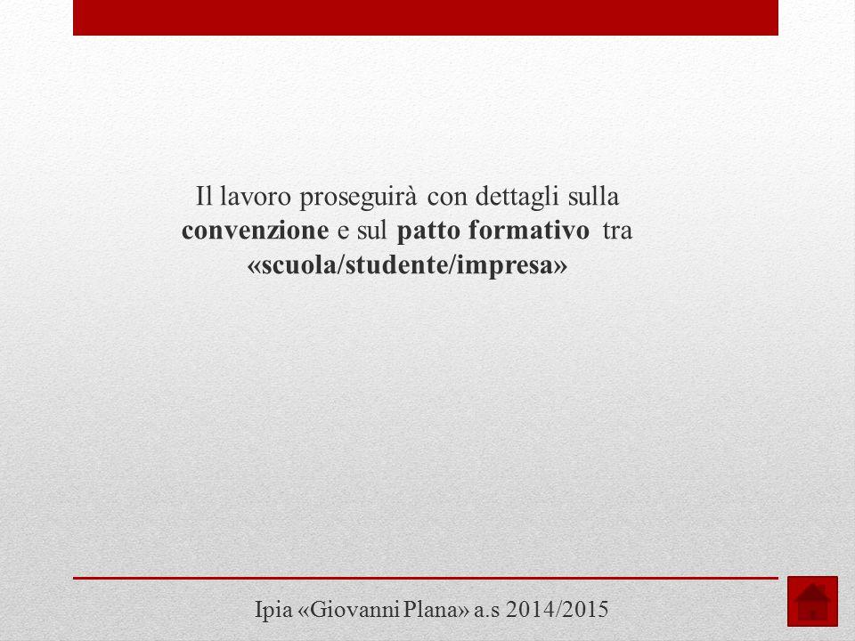 Il lavoro proseguirà con dettagli sulla convenzione e sul patto formativo tra «scuola/studente/impresa»