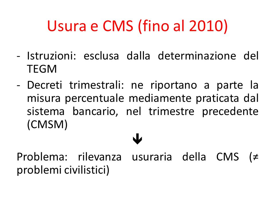 Usura e CMS (fino al 2010) Istruzioni: esclusa dalla determinazione del TEGM.