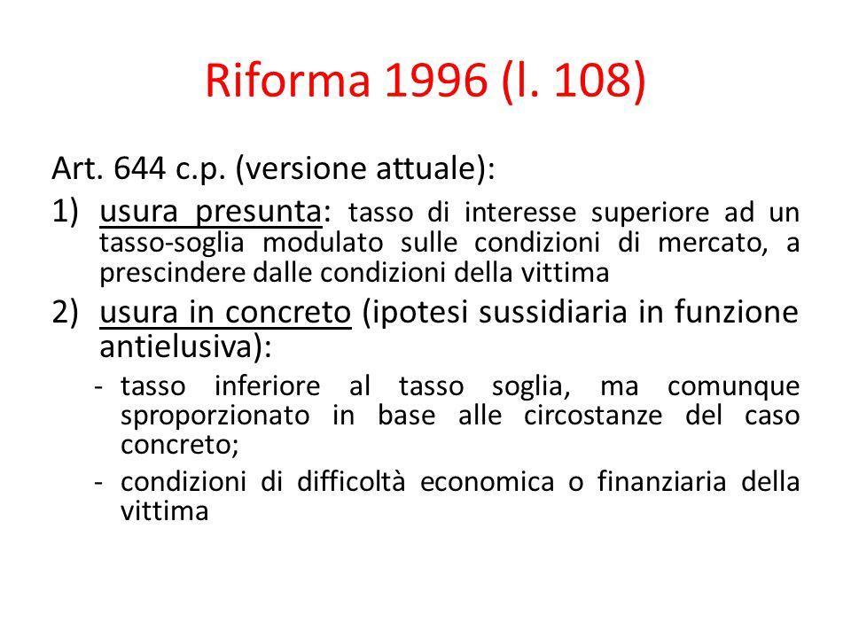 Riforma 1996 (l. 108) Art. 644 c.p. (versione attuale):