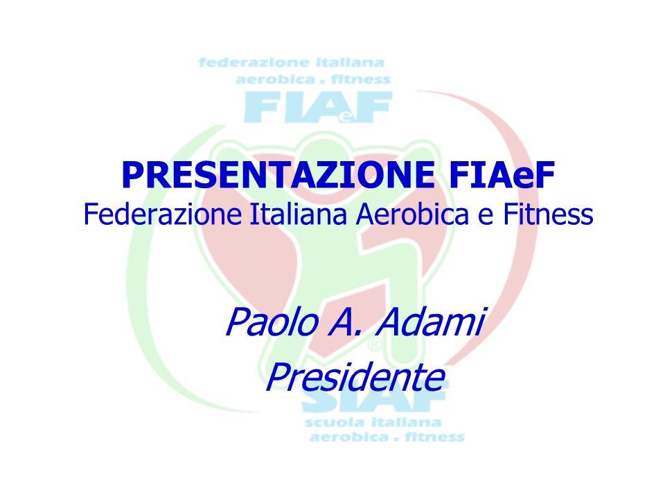 PRESENTAZIONE FIAeF Federazione Italiana Aerobica e Fitness