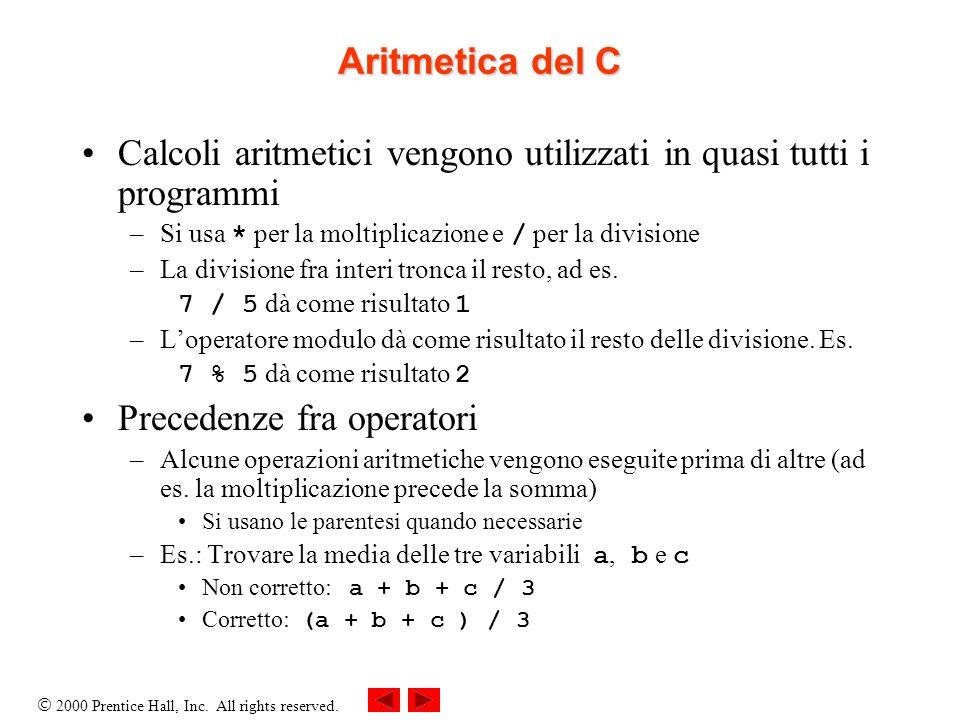 Calcoli aritmetici vengono utilizzati in quasi tutti i programmi