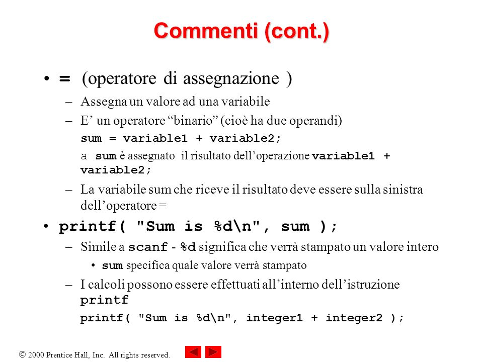 Commenti (cont.) = (operatore di assegnazione )