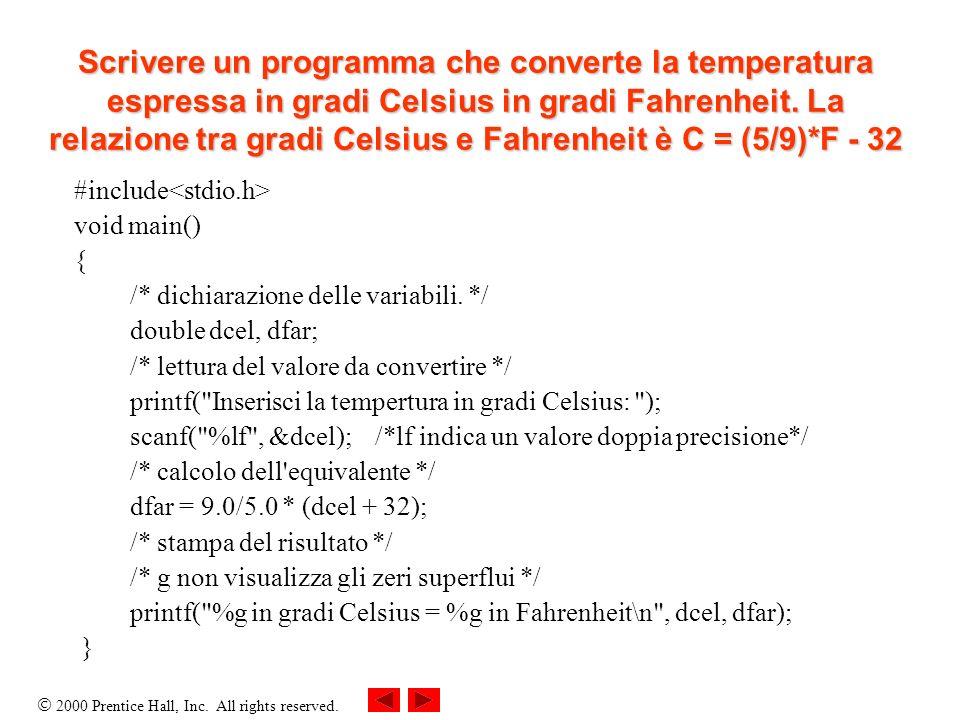 Scrivere un programma che converte la temperatura espressa in gradi Celsius in gradi Fahrenheit. La relazione tra gradi Celsius e Fahrenheit è C = (5/9)*F - 32