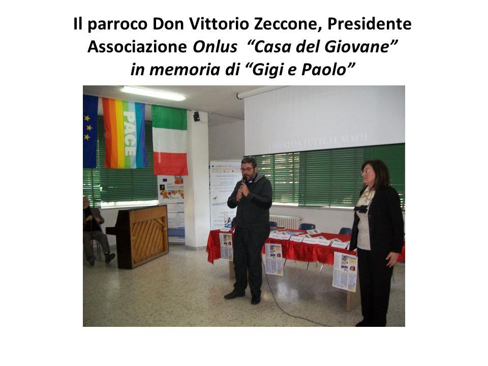 Il parroco Don Vittorio Zeccone, Presidente Associazione Onlus Casa del Giovane in memoria di Gigi e Paolo