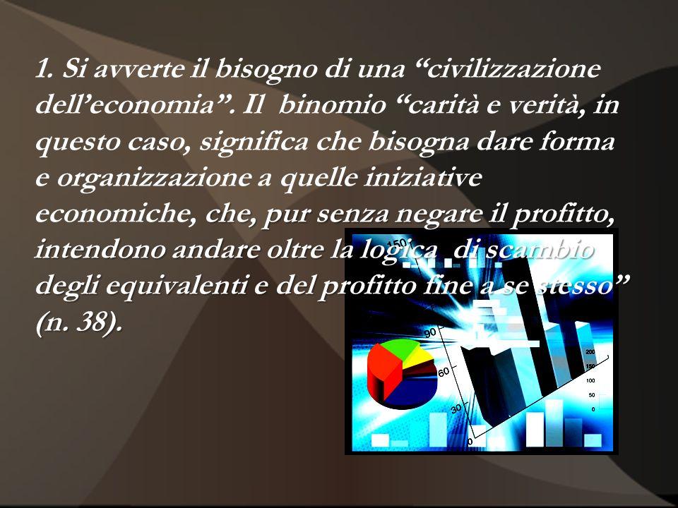 1. Si avverte il bisogno di una civilizzazione dell'economia