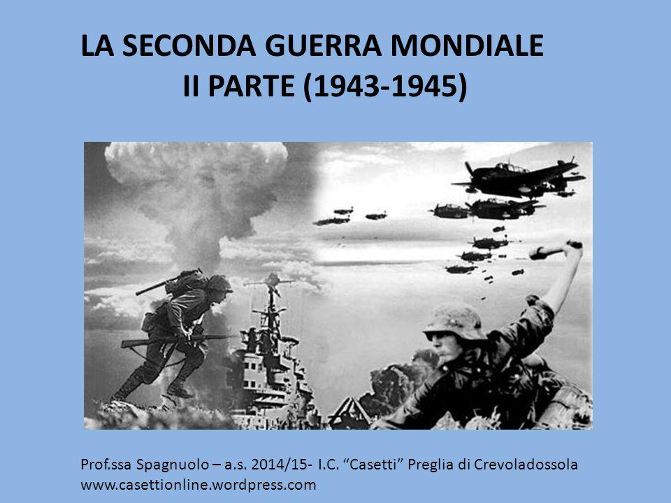 LA SECONDA GUERRA MONDIALE II PARTE (1943-1945)