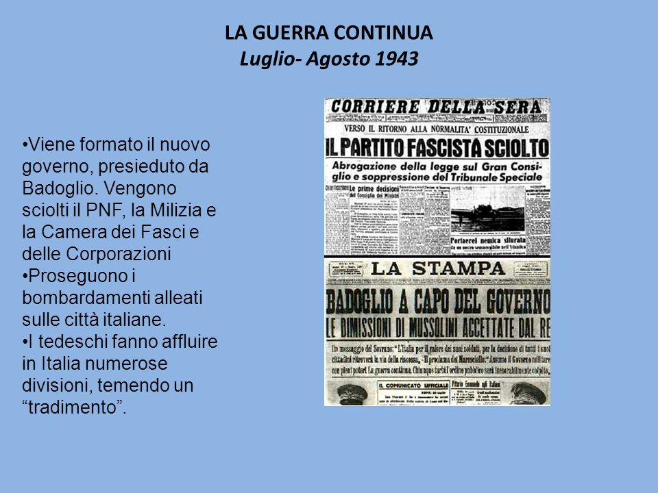 LA GUERRA CONTINUA Luglio- Agosto 1943