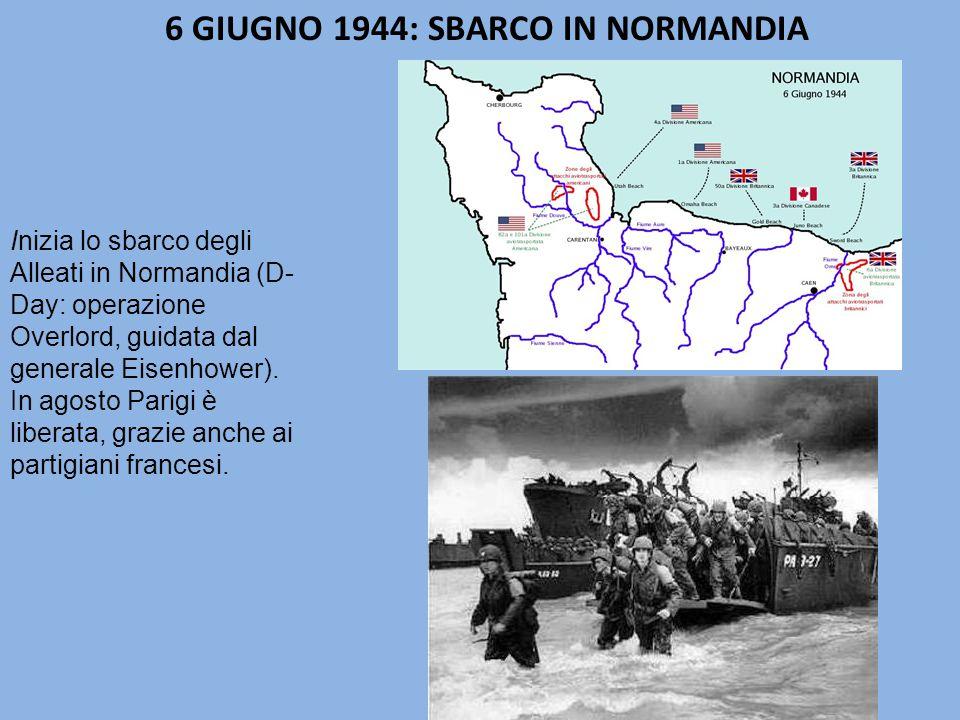 6 GIUGNO 1944: SBARCO IN NORMANDIA