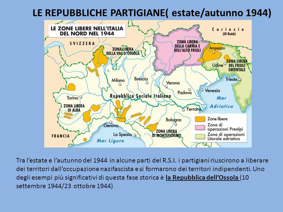 LE REPUBBLICHE PARTIGIANE( estate/autunno 1944)