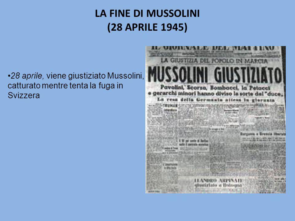 LA FINE DI MUSSOLINI (28 APRILE 1945)