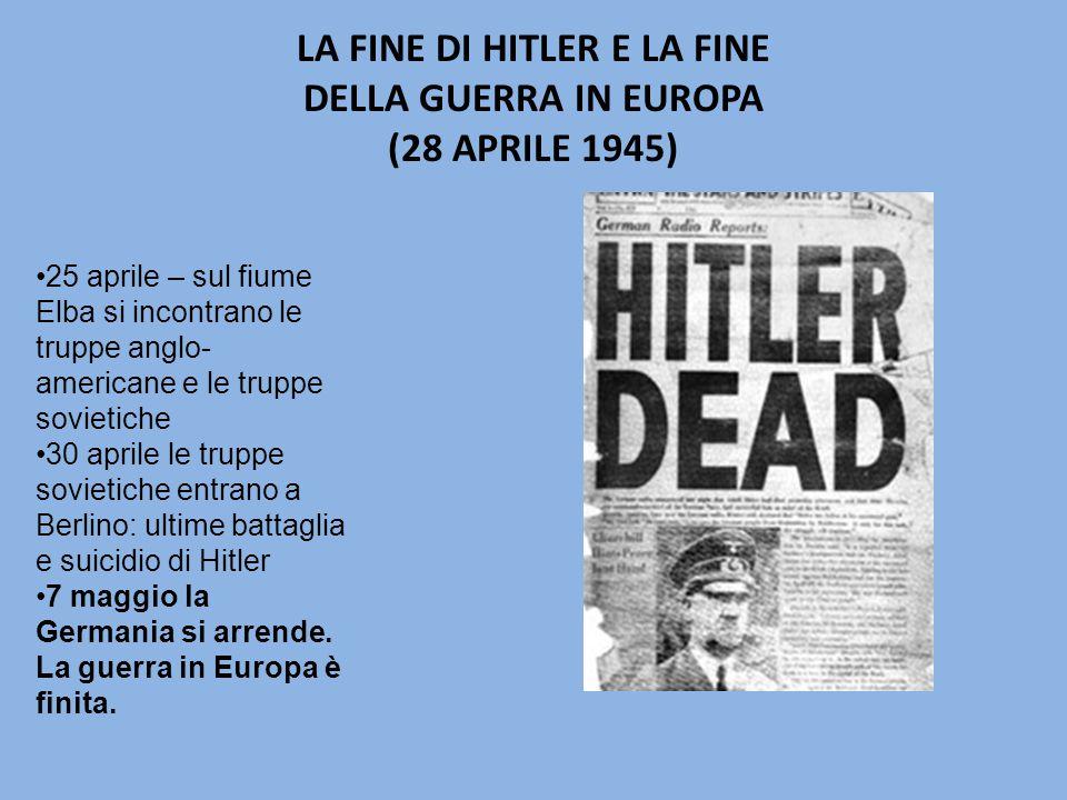 LA FINE DI HITLER E LA FINE DELLA GUERRA IN EUROPA