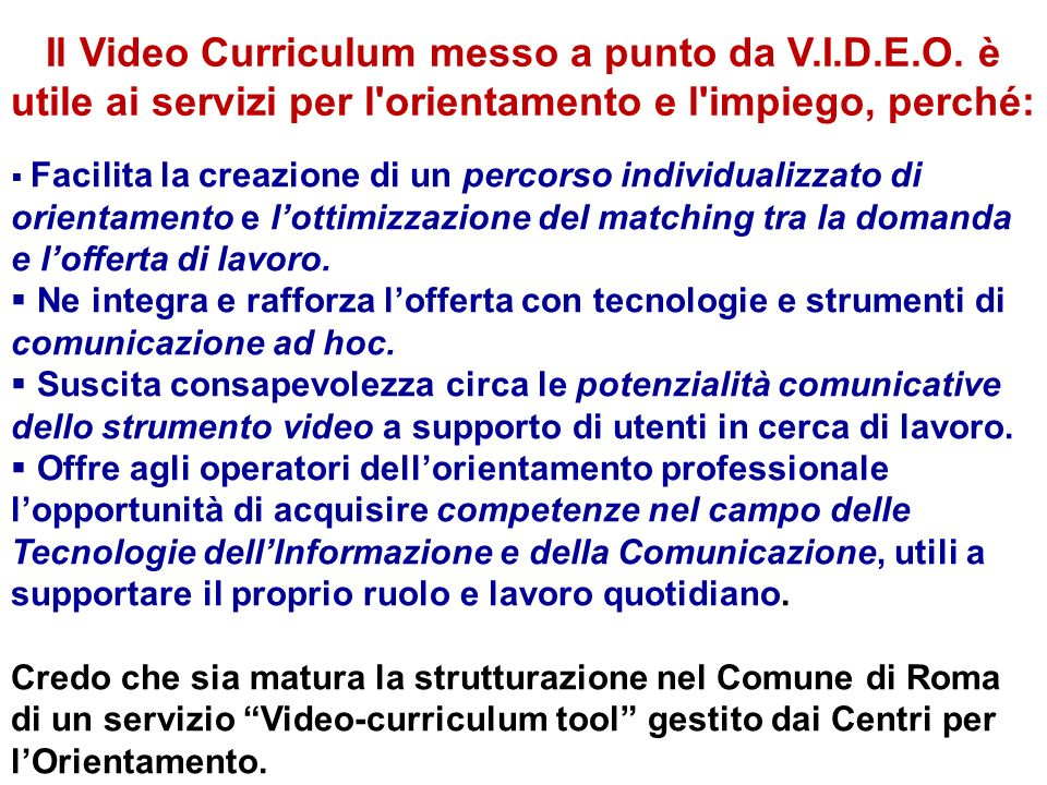 Il Video Curriculum messo a punto da V. I. D. E. O