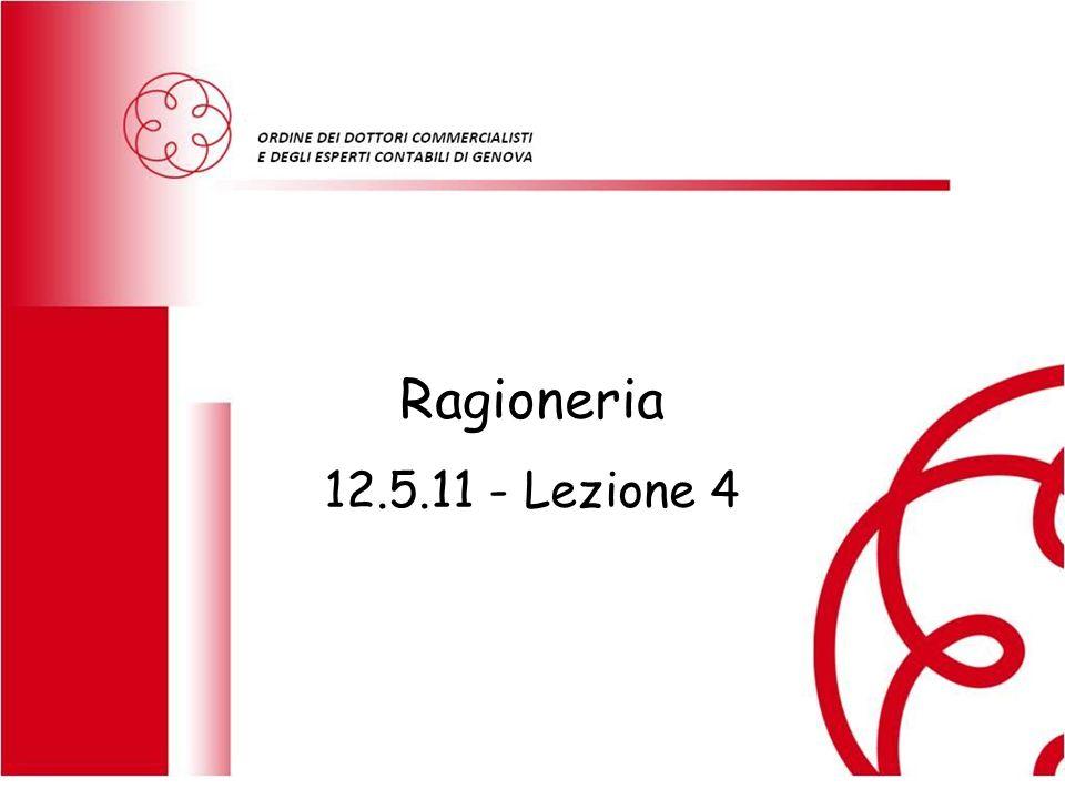 Ragioneria 12.5.11 - Lezione 4 RAGIONERIA GENERALE