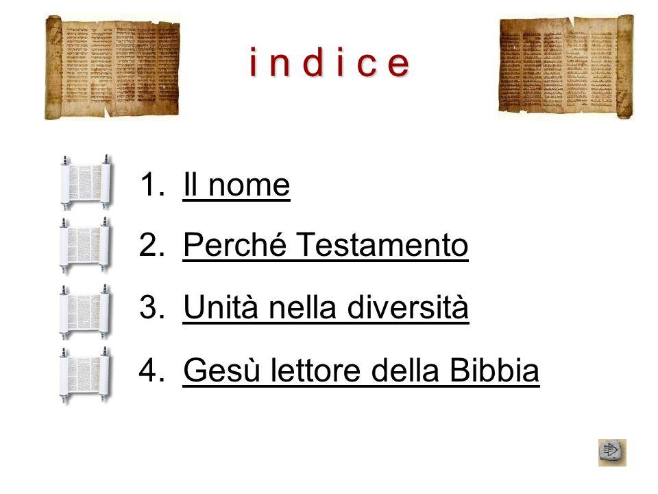 i n d i c e Il nome Perché Testamento Unità nella diversità