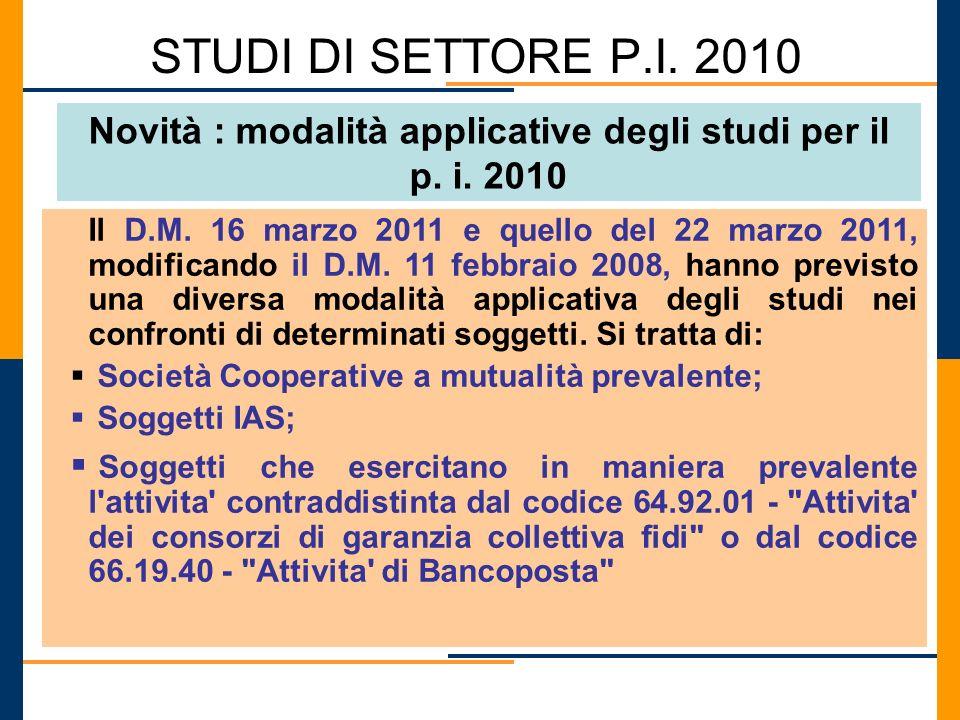 Novità : modalità applicative degli studi per il p. i. 2010