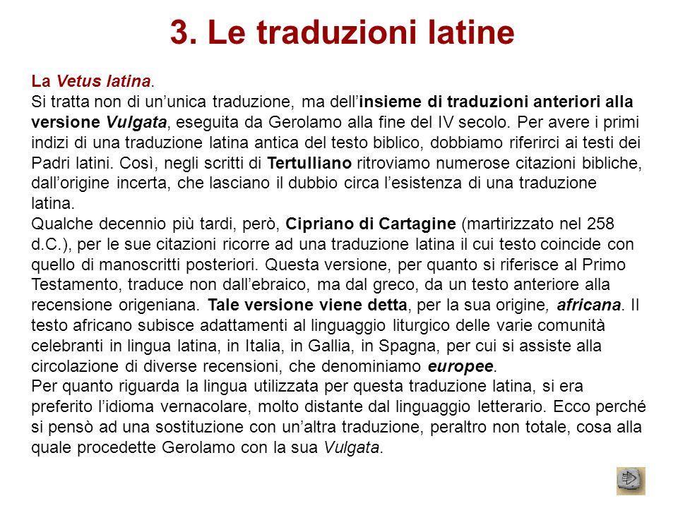 3. Le traduzioni latine La Vetus latina.
