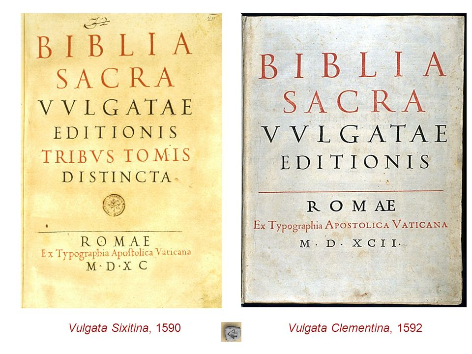 Vulgata Sixitina, 1590 Vulgata Clementina, 1592
