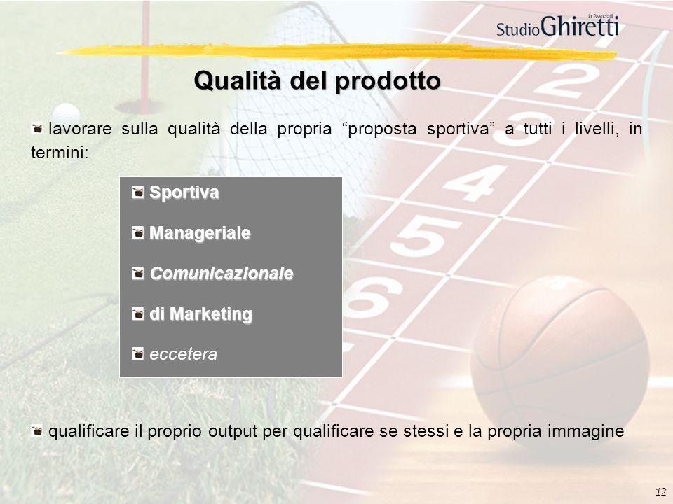 Qualità del prodotto lavorare sulla qualità della propria proposta sportiva a tutti i livelli, in termini: