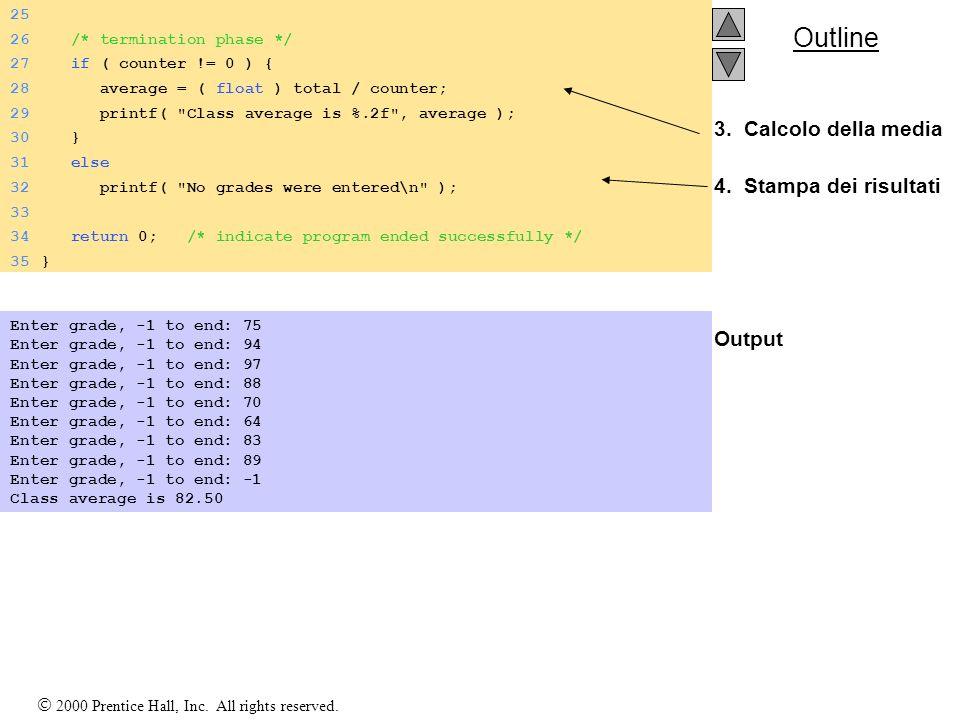 3. Calcolo della media 4. Stampa dei risultati Output
