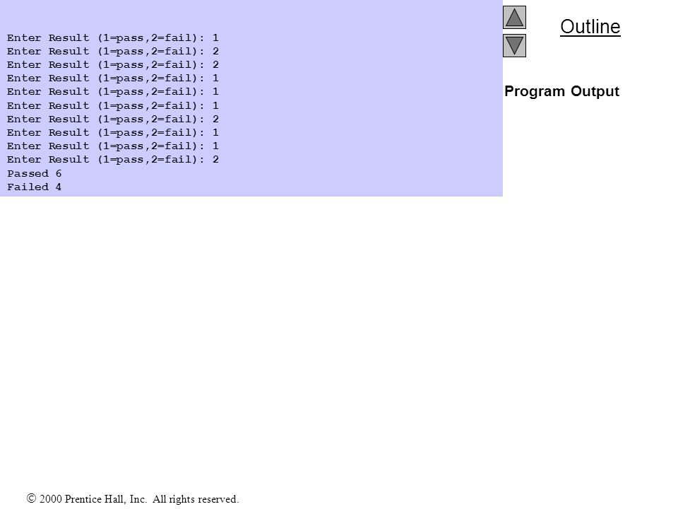 Program Output Enter Result (1=pass,2=fail): 1